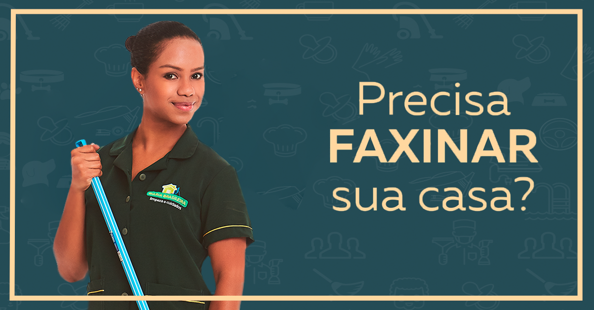 Maria Brasileira - Precisa Faxinar sua Casa?